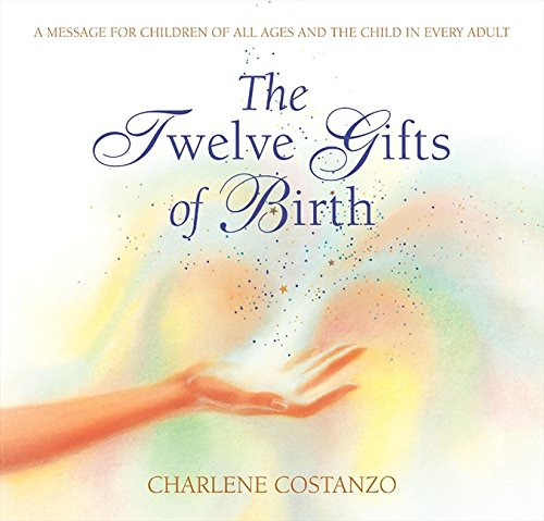 The Twelve Gifts of Birth (Twelve Gifts Series)