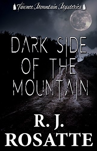 Dark Side of the Mountain (Tawnee Mountain Mysteries Book 2)