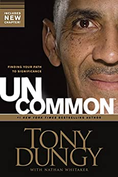 Uncommon: Finding Your Path to Significance by [Dungy, Tony, Nathan Whitaker]