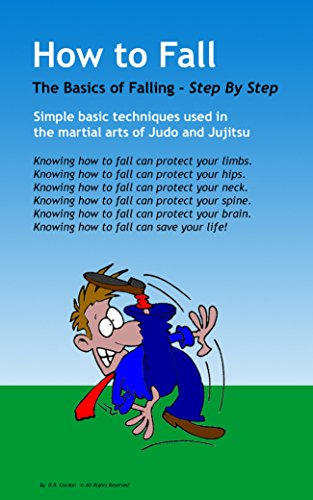 How to Fall : The Basics of Break Falling: Using simple basic techniques taken from  experiences in martial arts of Judo and Jujitsu. This is a basic informational book about how to safely fall.