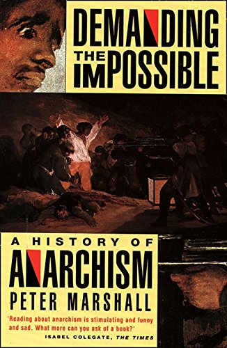 Demanding the Impossible : History of Anarchism