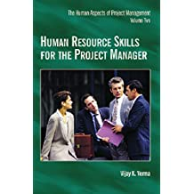 Human Resource Skills for the Project Manager: The Human Aspects of Project Management, Volume Two: 2