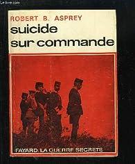 Suicide sur commande par Robert B. Asprey