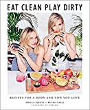 [By Danielle Duboise ] Eat Clean, Play Dirty: Recipes for a Body and Life You Love by the Founders of Sakara Life (Hardcover) by Danielle Duboise (Author) (Hardcover)
