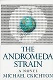 The Andromeda Strain Hardcover - May 12, 1969