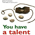 You Have a Talent!: Practical Help for the Overcomers, Book 14 | Zacharias Tanee Fomum
