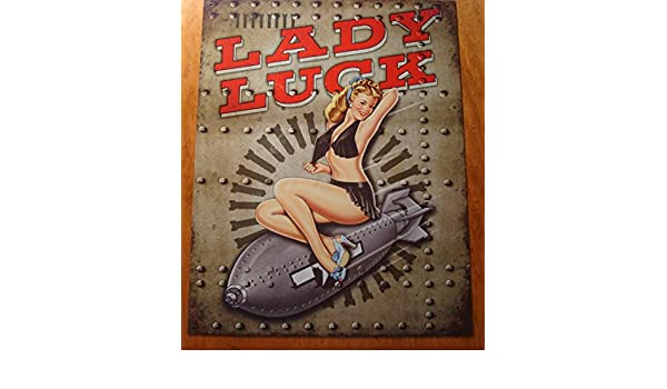 LADY LUCK PIN UP GIRL World War II Style Bomb Vintage Reproduction Army Sign NEW