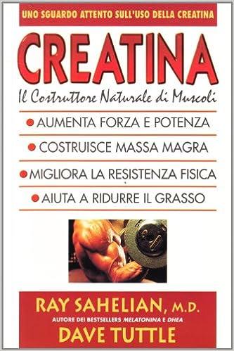 Creatina. Il costruttore naturale di muscoli (Italian) Perfect Paperback