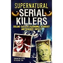 Supernatural Serial Killers: What makes them murder?