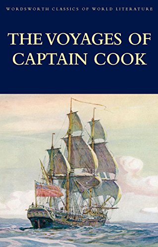 The Voyages of Captain Cook (Wordsworth Classics of World Literature)