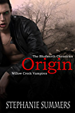 The Bludworth Chronicles: Origin: A short story in The Willow Creek Vampires Series