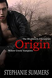 Origin: A short story in The Willow Creek Vampires Series (The Bludworth Chronicles Book 1)