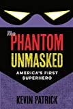 "Kevin Patrick, ""The Phantom Unmasked: America's First Superhero"" (U Iowa Press, 2017)"