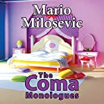 The Coma Monologues | Mario Milosevic