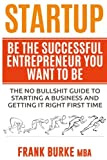 img - for Startup: Be The Successful Entrepreneur You Want To Be book / textbook / text book