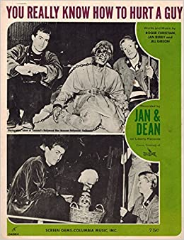 You Really Know How To Hurt a Guy, Jan & Dean, sheet Music