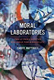 Moral Laboratories 1st Edition