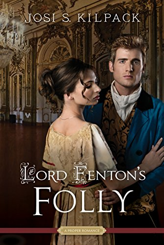 Lord Fenton's Folly (Proper Romance) ()