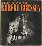 img - for The Films of Robert Bresson (Praeger Film Library) book / textbook / text book