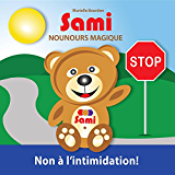 SAMI NOUNOURS MAGIQUE: Non à l'intimidation! (French Edition)