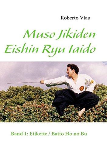 Muso Jikiden Eishin Ryu Iaido: Band 1: Etikette / Batto Ho no Bu