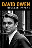 Nuclear Papers, David Owen, 1846312272