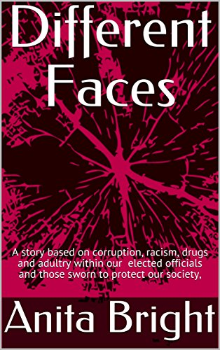 Different Faces: A story based on corruption, racism, drugs and adultry within our elected officials and those sworn to protect our - Different A Face