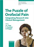 The Puzzle of Orofacial Pain: Integrating Research into Clinical Management (Pain and Headache, Vol. 15)