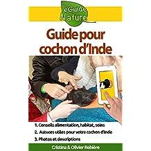 Guide pour cochon d'Inde: Petit guide digital pour prendre soin de votre animal de compagnie (eGuide Nature t. 5) (French Edition)