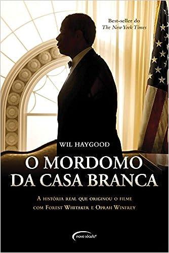 O Mordomo da Casa Branca - 9788542801217 - Livros na Amazon Brasil