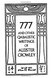 777 And Other Qabalistic Writings of Aleister Crowley: Including Gematria & Sepher Sephiroth