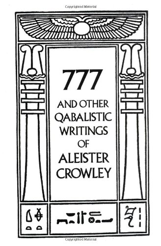 777 And Other Qabalistic Writings of Aleister Crowley: Including Gematria & Sepher Sephiroth PDF