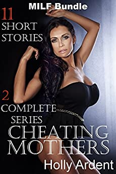 Cheating Mothers (Eleven Taboo Short Stories of Mature Older MILFs and  Young College Men)