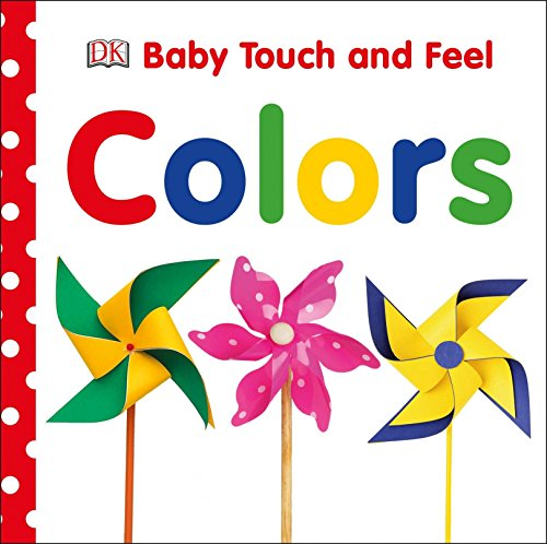 Baby Touch and Feel: Colors Board book – Touch and Feel, August 2, 2016