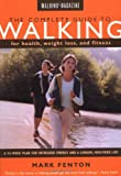 Walking Magazine the Complete Guide to Walking, Mark Fenton, 1585741906