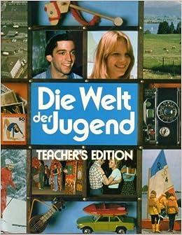 Die Welt Der Jugend, German 2: Teacher's Edition