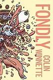 Fondly, Colin Winnette, 0984040587