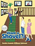 Want a Shovel?, Sandra Jeannie Williams Ephrussi, 1462732720