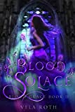 Amazon.com: Blood Solace (Blood Grace Book 2) eBook: Roth, Vela: Kindle Store