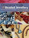 Ornamental Knots for Beaded Jewellery, Suzen Millodot, 1844482480