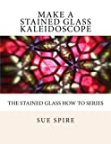 Make a Stained Glass Kaleidoscope (Stained Glass How to)