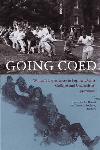 Download Going Coed: Women's Experiences in Formerly Men's Colleges and Universities, 1950-2000 PDF