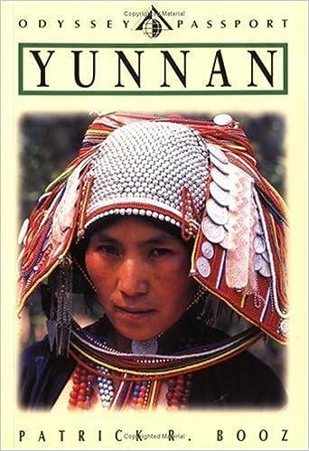 Yunnan: Southwest China's Little-Known Land of Eternal Spring (Passport Books) (Odyssey Passport) by Patrick R. Booz (1997-06-11)