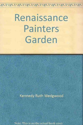 - The Renaissance painter's garden