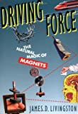 img - for Driving Force: The Natural Magic of Magnets book / textbook / text book