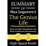 Summary Of Max Lugavere's The Genius Life: Heal Your mind, Strengthen Your Body, and Become Extraordinary