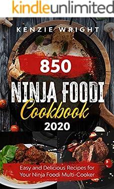 Ninja Foodi Cookbook 2020: 850 Easy and Delicious Recipes for Your Ninja Foodi Multi-Cooker