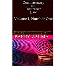 Commentary on Insurance Law Volume 1, Number One: A Journal providing information about insurance, insurance claims handling and insurance law as it changes with new decisions. (Volume 1 Number 1)