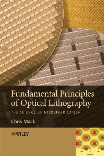 Fundamental Principles of Optical Lithography Paperback – January 18, 2008 Chris Mack John Wiley & Sons Inc B001E6P2S4