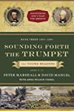Sounding Forth the Trumpet for Young Readers, David Manuel and Peter Marshall, 0800733754